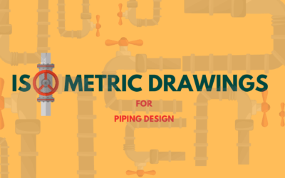 Isometric Drawings for Piping Design