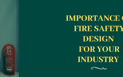 Importance of a fire safety design for your industry