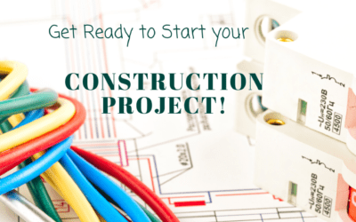 Get Ready to Start your Construction Project!