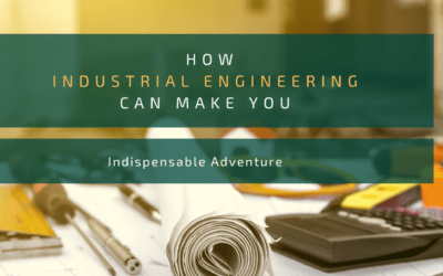 How studying industrial engineering can make you indispensable