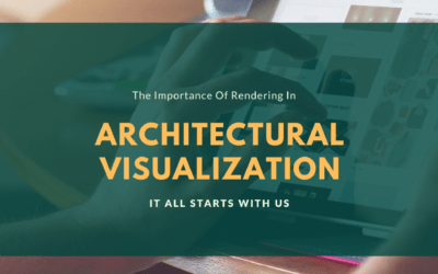 The importance of rendering in architectural visualization