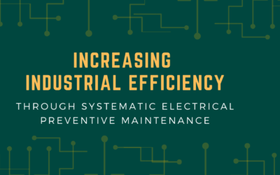Increasing industrial efficiency through systematic electrical preventive maintenance