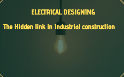 Electrical designing: The hidden link in industrial construction