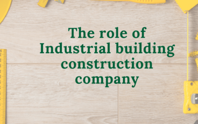 The role of Industrial building construction company