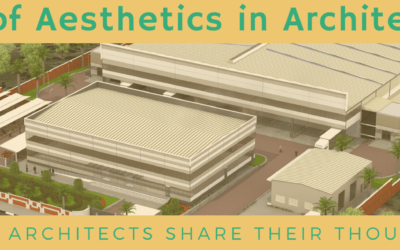 Role of aesthetics in architecture- Best architects share their thoughts!