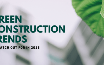 Green construction trends to watch out for in 2018