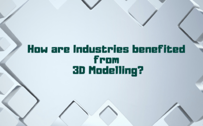 How are Industries benefited from 3D modelling