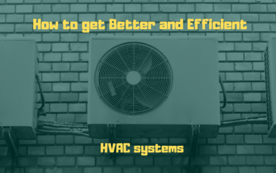 How to get better and efficient HVAC systems