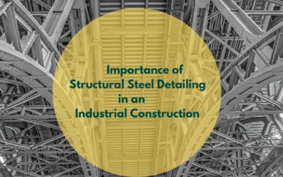 Importance of structural steel detailing in an Industrial construction