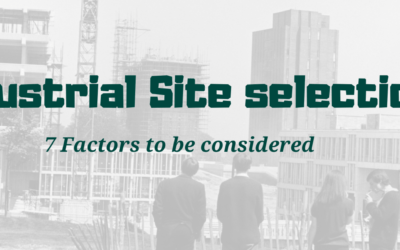 Industrial site selection – 7 Factors to be considered