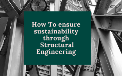 How to ensure sustainability through structural engineering