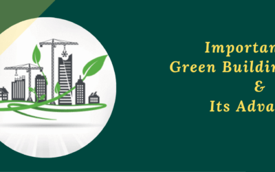 Importance of green building design and its advantages